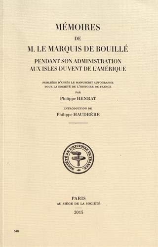 9782701804330: Mémoires de M. Le marquis de Bouille pendant son administration aux isles du vent de l'Amérique