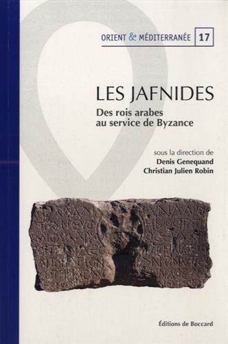 9782701804378: Les Jafnides : Des rois arabes au service de Byzance (VIe siècle de l'ère chrétienne)