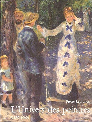 9782701900148: L'univers des peintres / 1830-1930