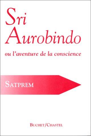 9782702013090: Sri Aurobindo ou L'aventure de la conscience