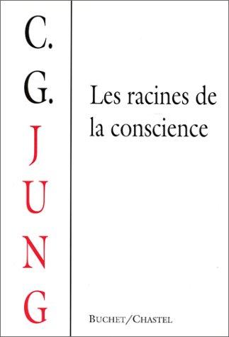 9782702013236: Les Racines de la conscience. Etudes de l'archétype