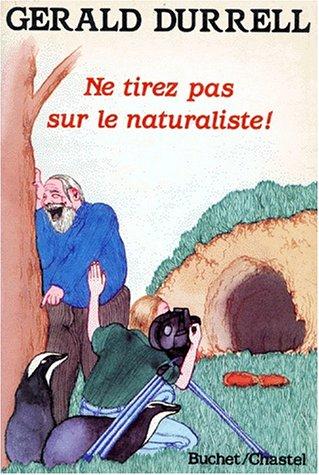 9782702013250: Ne tirez pas sur le naturaliste