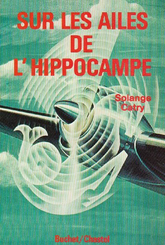 9782702014349: Sur les ailes de l'hippocampe. Carnet de vol d'une des premi�res h�tesses de l'air 1946-1966
