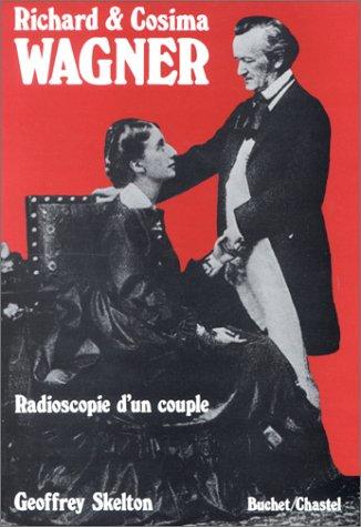 9782702015353: Richard et Cosima Wagner. Radioscopie d'un couple