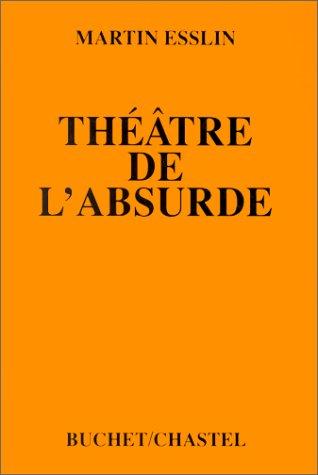 Théâtre de l'absurde: Esslin, Martin; Buchet, M.; Del Pierre, F.; Frank, F.