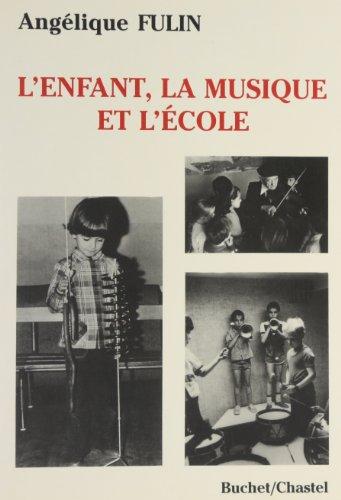 L'enfant, la musique et l'école: Angélique Fulin