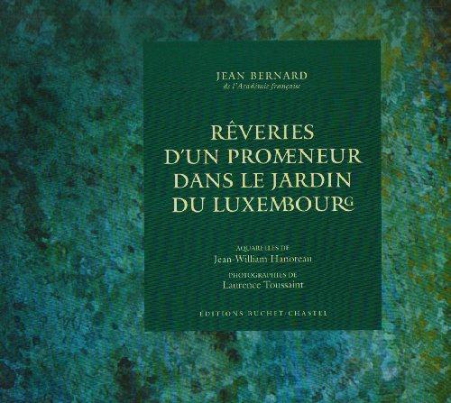 Reveries D'un Promeneur Dans Le Jardin Du: Bernard, Jean; Hanoteau,