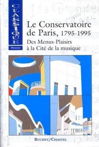 9782702016534: Le Conservatoire de Paris, 1795-1995 (Classique) (French Edition)