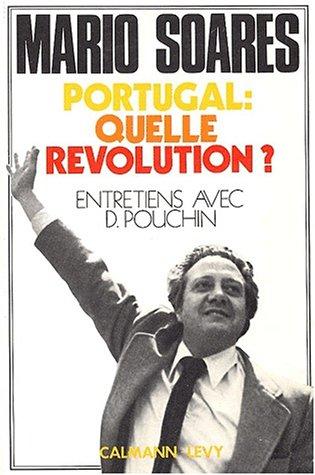 9782702101063: Portugal, quelle révolution?: Entretiens avec Dominique Pouchin (French Edition)