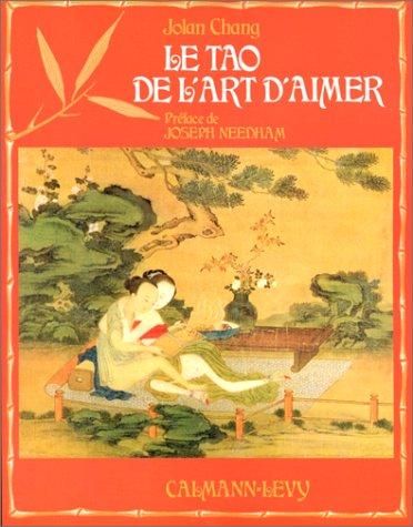 Le Tao de l'art d'aimer (Guides, Vie Pratique) (French Edition) (9782702101995) by Chang, Jolan