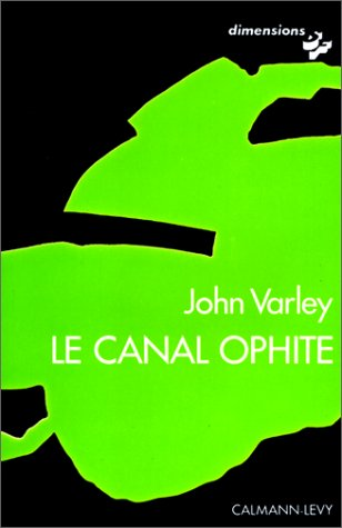 Le canal ophite: VARLEY (John)