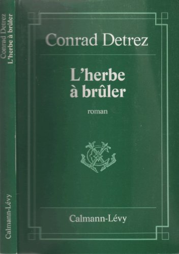 L'herbe a bruler: Roman (French Edition): Detrez, Conrad