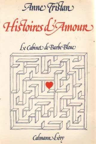 9782702102947: Histoires d'amour: Le cabinet de Barbe-Bleue (L'Ordre des choses) (French Edition)