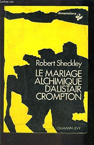 9782702103104: Le Mariage alchimique d'Alistair Crompton