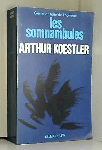 GENESE ET FOLIE DE L'HOMME . SOMNAMBULISME: Koestler, Arthur