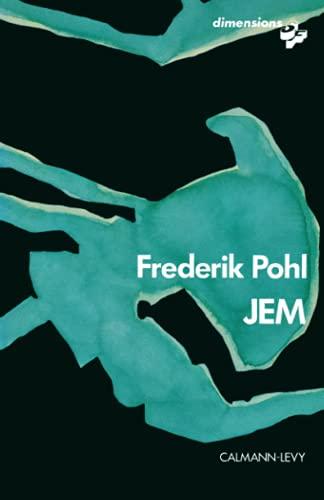 Jem : Construction d'une utopie: Frederik Pohl