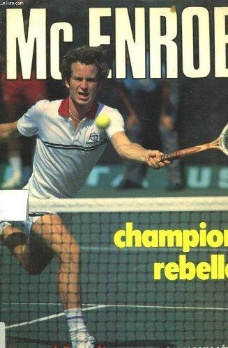 9782702104347: Mc Enroe : Champion rebelle (Médailles d'or)