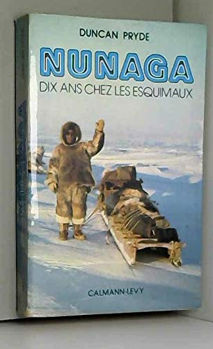 9782702106402: Nunaga: Ten Years Among the Eskimos (History & Politics)