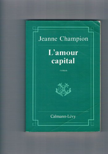 9782702112106: L'amour capital: Roman (French Edition)
