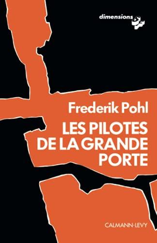 Les pilotes de la grande porte (French Edition) (2702112110) by Frederik Pohl