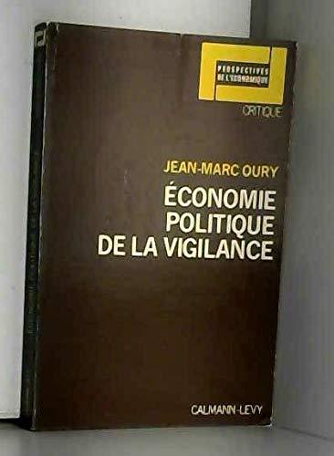 Economie politique de la vigilance (Perspectives de l'economique) (French Edition): Jean-Marc ...
