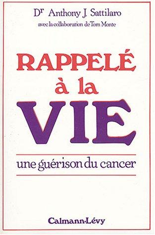 9782702112410: Rappel� � la vie : Une gu�rison du cancer