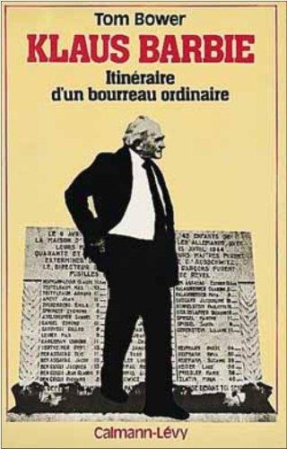 Klaus Barbie: Itineraire d'un bourreau ordinaire (Biographies,: Bower, Tom