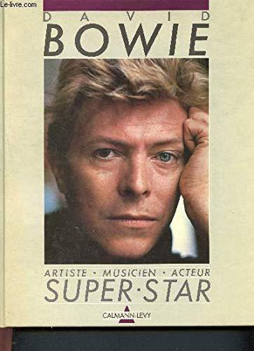 DAVID BOWIE: Artiste - Musicien - Acteur. SUPER STAR: ALESSANDRI, PANTALEON