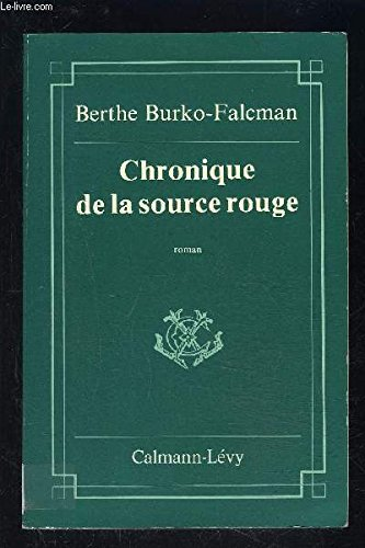 9782702113295: Chronique de la source rouge: Roman (Collection
