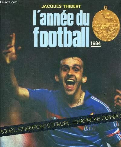 9782702113318: L'annee Du Football 1984