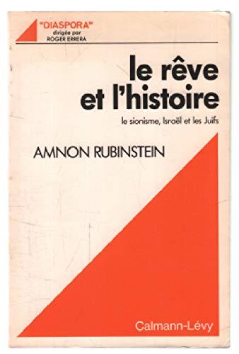 9782702113790: Le Rêve et l'histoire : Le sionisme, Israël et les juifs