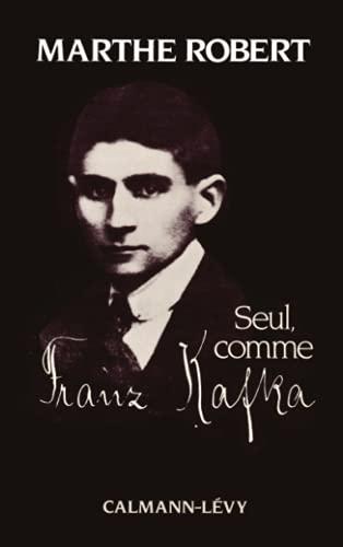 Seul, comme Franz Kafka (2702113842) by Marthe Robert