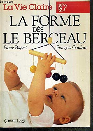 9782702115510: La forme dès le berceau (La Vie claire) (French Edition)