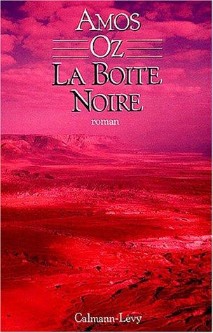 La boi?te noire: Roman (French Edition): Amos Oz
