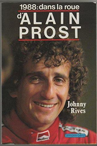 1988 : Dans la roue d'Alain Prost: Johnny rives
