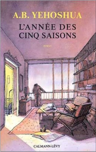 L'annee des cinq saisons (French Edition) (9782702118085) by A.B YEHOSHUA