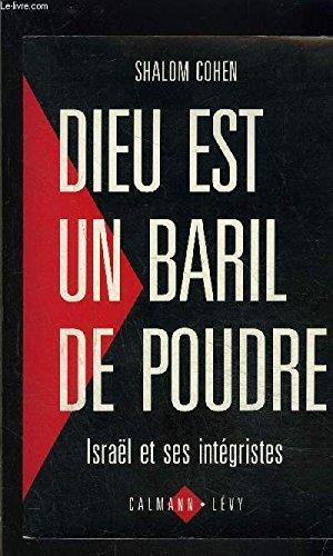9782702118269: Dieu est un baril de poudre: Israel et ses integristes (French Edition)