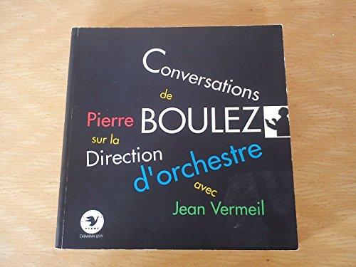 9782702118436: Conversations de Pierre Boulez sur la direction d'orchestre
