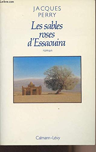 Les sables roses d'Essaouira: Perry, Jacques