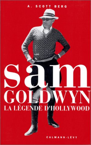 9782702119532: Sam Goldwyn. La Légende d'Hollywood