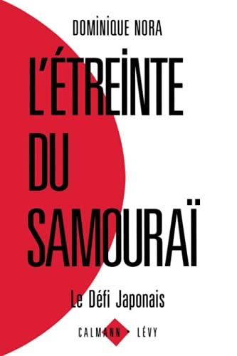 L'étreinte du samouraï : Le défi japonais: Nora, Dominique