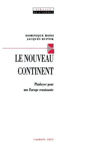 Le nouveau continent. Plaidoyer pour une Europe renaissante.: MOÏSI, DOMINIQUE & JACQUES RUPNIK.