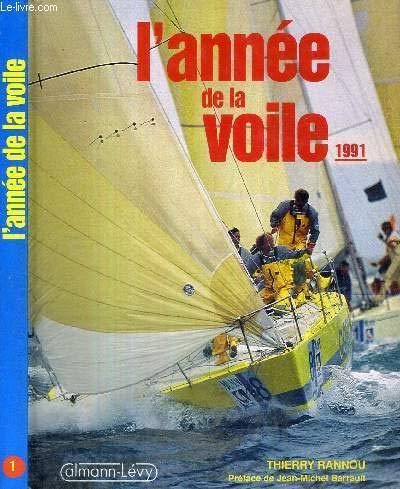 9782702120156: L'Année de la voile 1991, numéro 1, préfacé par Jean-Michel Barrault