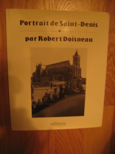 Portrait de Saint-Denis (Collection Portrait de la France) (French Edition) (2702120598) by Robert Doisneau