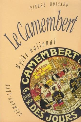 9782702121023: Le camembert: Mythe national (French Edition)