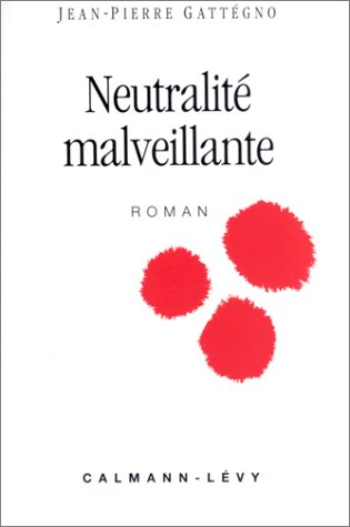 9782702121207: Neutralité malveillante: Roman (French Edition)