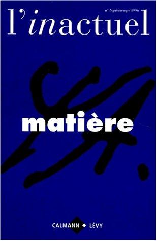 L'INACTUEL NUMERO 5 PRINTEMPS 1996 : MATIERE: Collectif