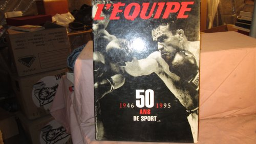 9782702124840: L'Equipe, 50 ans de sport: 1946-1995 (French Edition)
