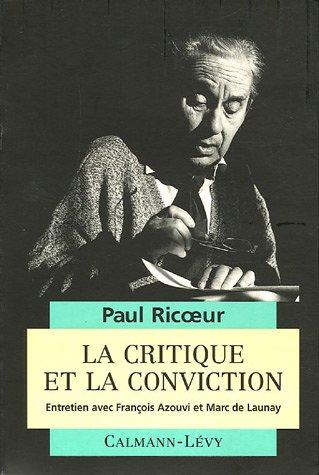 9782702124987: La critique et la conviction: Entretien avec François Azouvi et Marc de Launay (French Edition)