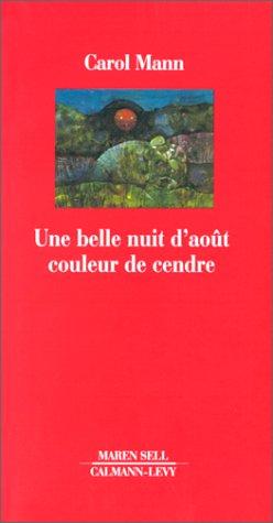 Une belle nuit d'aout couleur de cendre (La petite bibliotheque europeenne du XXe siecle) (French Edition) (2702125867) by Mann, Carol